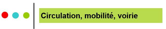 Circulation, mobilité, voirie